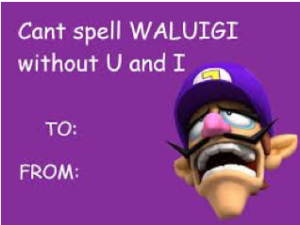Cant spell WALUIGI without U and I